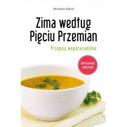 Zima według Pięciu Przemian. Przepisy wegetariańskie
