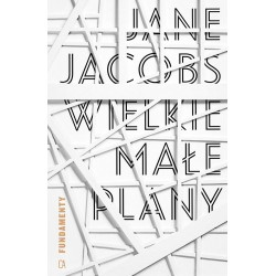 Jane Jacobs. Wielkie małe plany