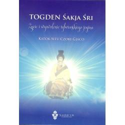 Togden Śakja Śri. Życie i wyzwolenie tybetańskiego jogina