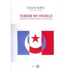 Terror we francji. Geneza francuskiego dżihadu