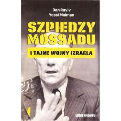 Szpiedzy Mossadu i tajne wojny Izraela wyd. 2017
