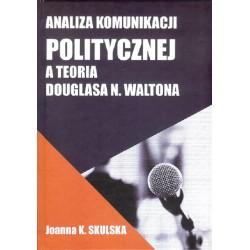 Analiza Komunikacji Politycznej a teoria Douglasa N.Waltona