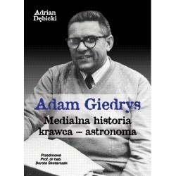 Adam Giedrys. Medialna historia krawca-astronoma