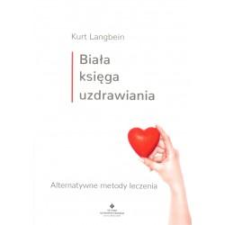 Biała księga uzdrawiania. Alternatywne metody leczenia