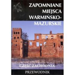 Zapomniane miejsca warmińsko - mazurskie cz. zach.