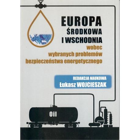 Europa Środkowa i Wschodnia wobec wybranych problemów bezpieczeństwa energetycznego