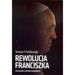 Rewolucja Franciszka. Cała prawda o ostatnim pontyfikacie