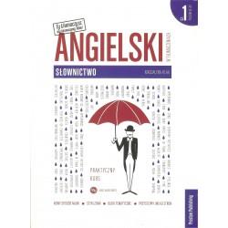 Angielski w tłumaczeniach. Słownictwo cz. 1. Poziom A1-A2