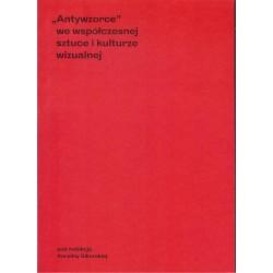 """""""Antywzorce"""" we współczesnej sztuce i kulturze wizualnej"""