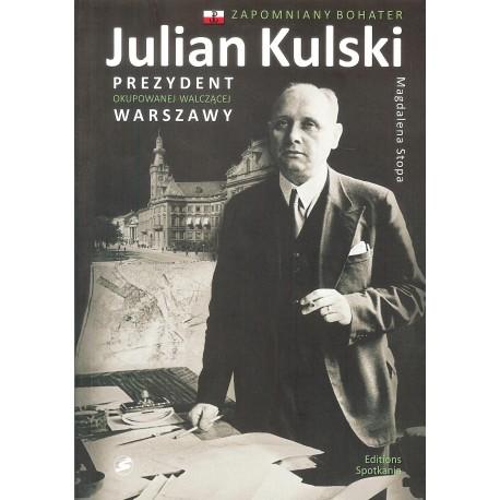 Julian Kulski prezydent okupowanej walczącej Warszawy