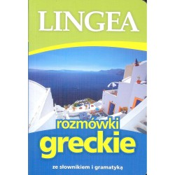 Lingea. Rozmówki greckie ze słownikiem i gramatyką. Wyd. 4