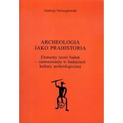 Archeologia jako prahistoria