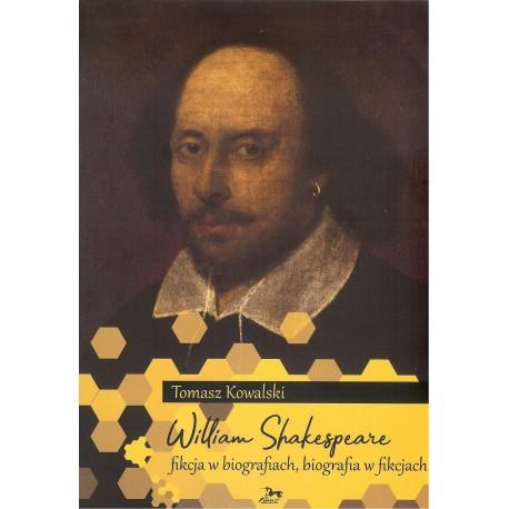 William Shakespeare. Fikcja w biografiach, biografia w fikcjach