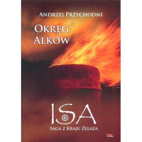 Isa saga z kraju żelaza t.2 Okręg Alków