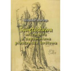 Świętosława niezwykła a zapomniana piastowska królowa