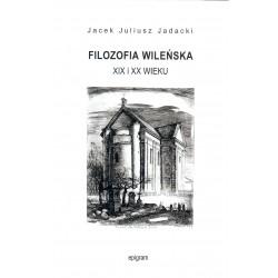 Filozofia wileńska XIX i XX wieku