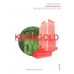 Lucjan Korngold. Warszawa-Sao Paulo 1897-1963