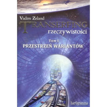 Transerfing rzeczywistości , tom I. Przestrzeń wariantów