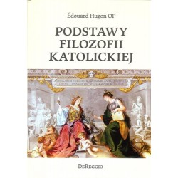 PODSTAWY FILOZOFII KATOLICKIEJ (DEREGGIO)