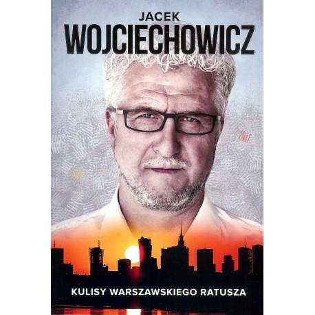 Jacek Wojciechowicz Kulisy Warszawskiego Ratusza