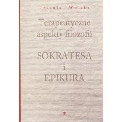 Terapeutyczne aspekty filozofii Sokratesa i Epikura