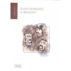 Henryk Sienkiewicz w obrazkach