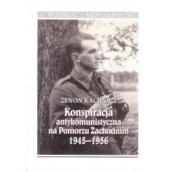 Konspiracja antykomunistyczna na Pomorzu Zachodnim 1945-1956