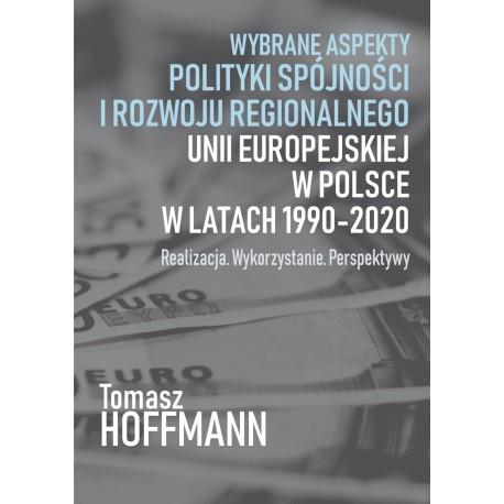 Wybrane aspekty polityki spójności i rozwoju regionalnego Unii Europejskiej w Polsce