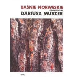 Baśnie norweskie opowiedział Dariusz Muszer