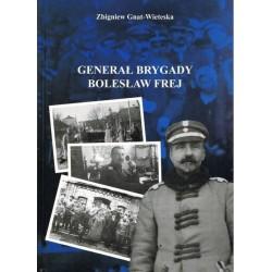 Generał Brygady Bolesław Frej
