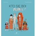 Kto się boi mumii?