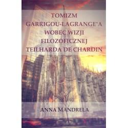 Tomizm Garrigou-Lagrange'a wobec wizji filozoficznej Teilharda de Chardin