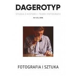 Dagerotyp. Studia z historii i teorii fotografii 1/2018