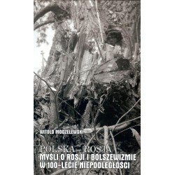Polska - Rosja t.5. Myśli o Rosji i bolszewizmie w 100-lecie niepodległości