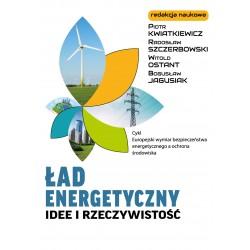Ład energetyczny. Idee i rzeczywistość