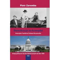 Demokracja na krawędzi Tom 4 Ameryka Franclina Delano Roosvelta