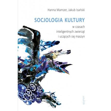 Socjologia kultury w czasach inteligentnych zwierząt i uczących się maszyn