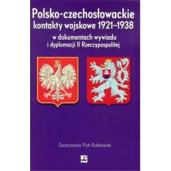 Polsko-czechosłowackie kontakty wojskowe 1921-1938 w dokumentach wywiadu i dyplomacji II Rzeczypospolitej