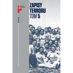 Zapisy Terroru Tom 5. Auschwitz-Birkenau. Życie w fabryce śmierci