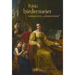 Polski biedermeier. Romantyzm udomowiony.