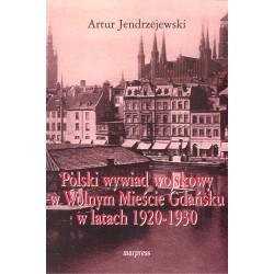 Polski wywiad wojskowy w Wolnym Mieście Gdańsku w latach 1920-1930