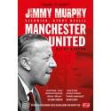 Jimmy Murphy człowiek, który ocalił Manchester United
