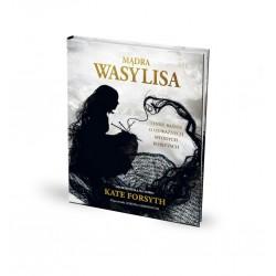 Mądra Wasylisa i inne baśnie o odważnych młodych kobietach