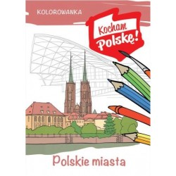 Polskie miasta. Kolorowanka patriotyczna