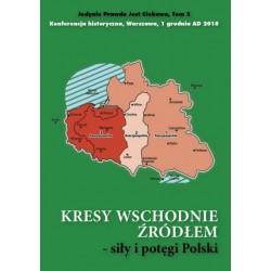 Kresy wschodnie źródłem siły i potęgi Polski
