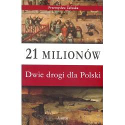 21 milionów. Dwie drogi dla Polski