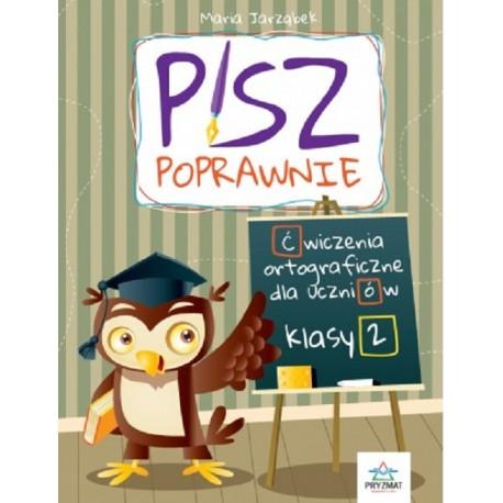 Pisz poprawnie Kl. 2 Ćwiczenia ortograficzne dla uczniów