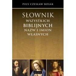 Słownik wszystkich biblijnych nazw i imion własnych