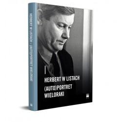 Herbert w listach - (auto)portret wieloraki