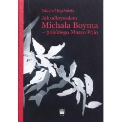 Jak odkrywałem Michała Boyma – polskiego Marco Polo
